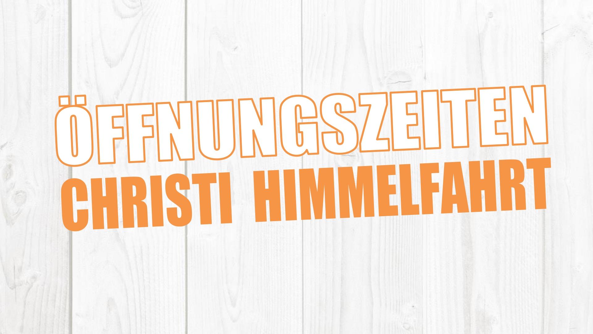 Öffnungszeiten Christi Himmelfahrt Homepage_page-0001